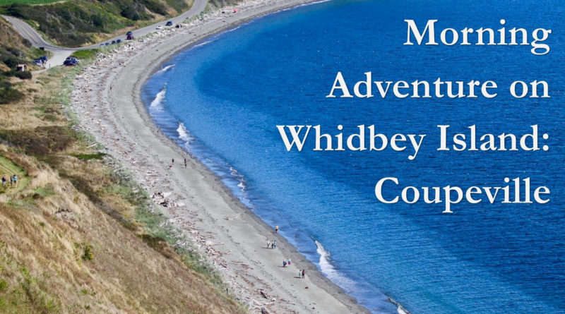 Morning Adventure on Whidbey Island: Coupeville